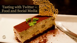 Tasting with Twitter - Food and Social Media